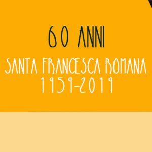 Santa Francesca Romana compie 60 anni